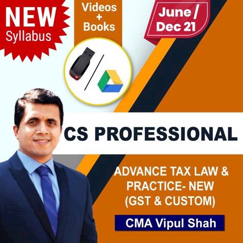 Picture of CS PROFESSIONAL Advance Tax law and Practice ( GST and Custom With FTP) -New syllabus  (JUNE / DEC 21)