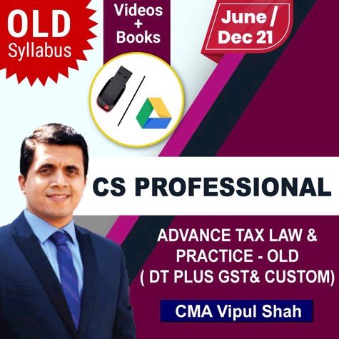 Picture of CS PROFESSIONAL Advance Tax law and Practice ( DT , GST and Custom) - OLD Syllabus (JUNE / DEC 21)